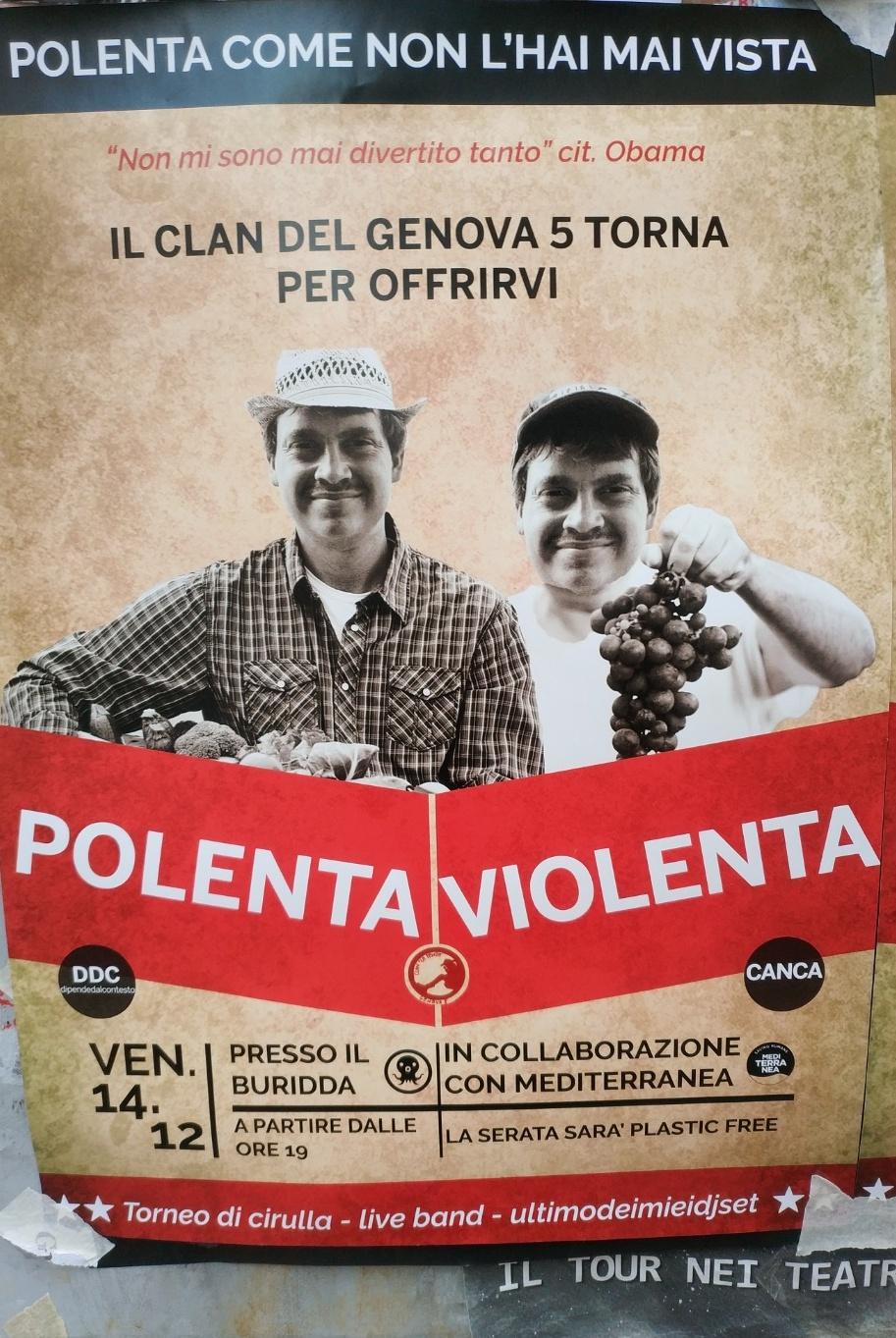 POLENTA VIOLENTA LSOA Buridda Corso Monte Grappa 39, 16137 Genova Dal 14/12/2018 Al 14/12/2018 19:00 - 02:00