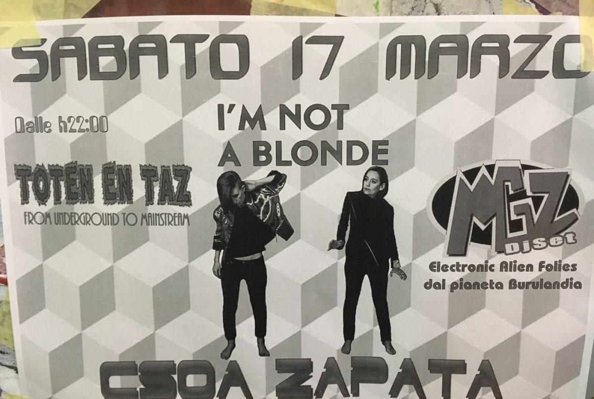 I'm Not Blonde CSOA Zapata Via San Pier d'Arena 36, 16151 Genova Dal 17/03/2018 Al 17/03/2018 22:00 - 02:00