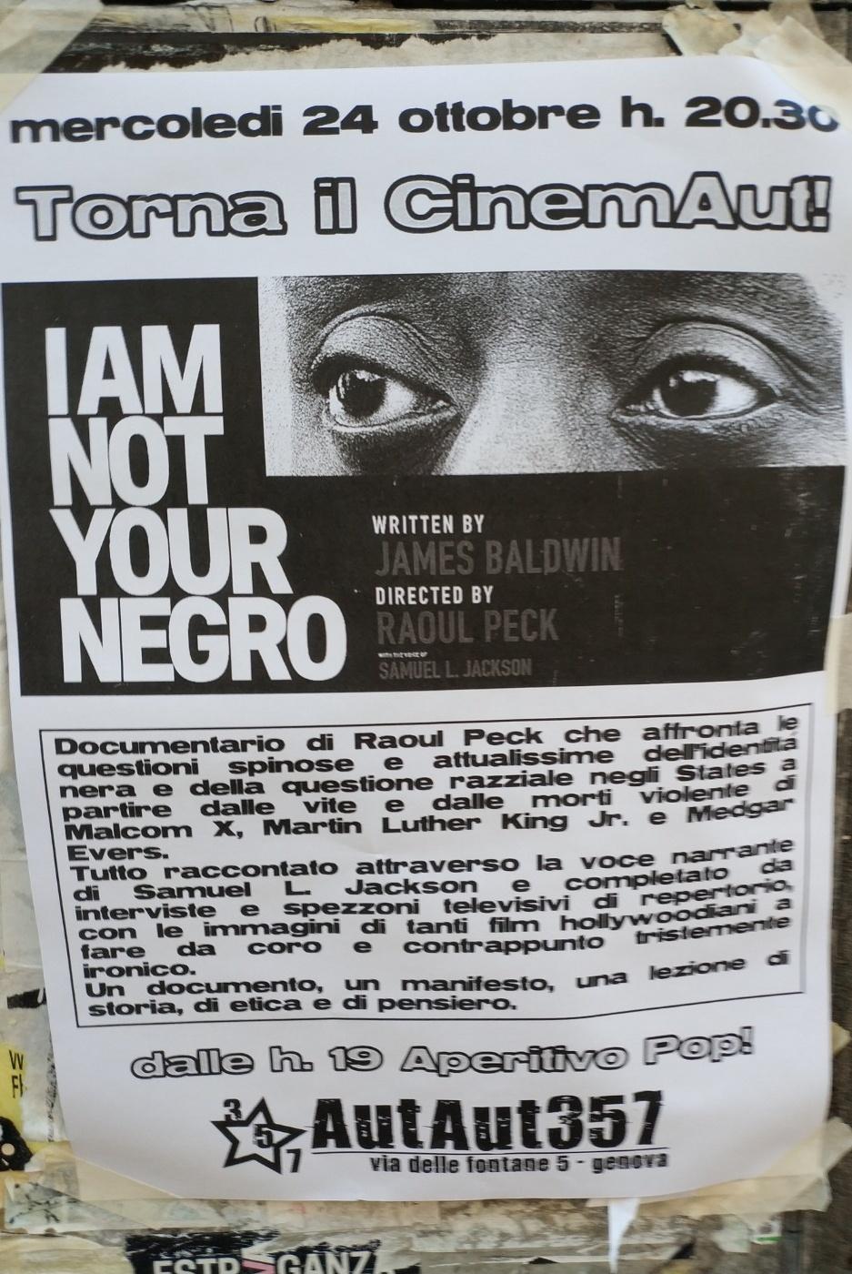 I AM NOT YOUR NEGRO AutAut357 Via delle Fontane 5, 16123 Genova Dal 24/10/2018 Al 24/10/2018 20:30 - 00:00