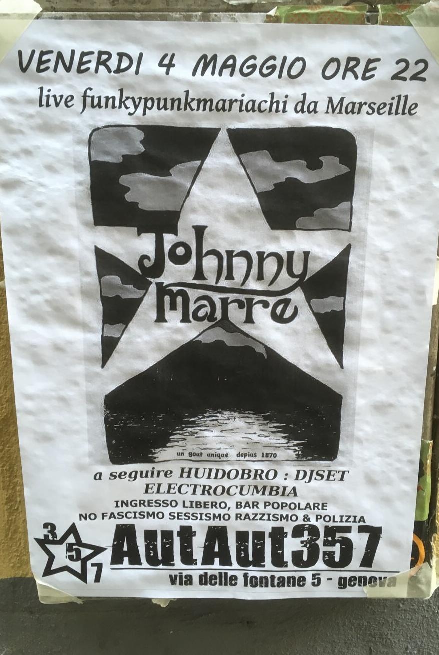 Johnny Marre AutAut357 Via delle Fontane 5, 16123 Genova Dal 04/05/2018 Al 04/05/2018 22:00 - 03:00