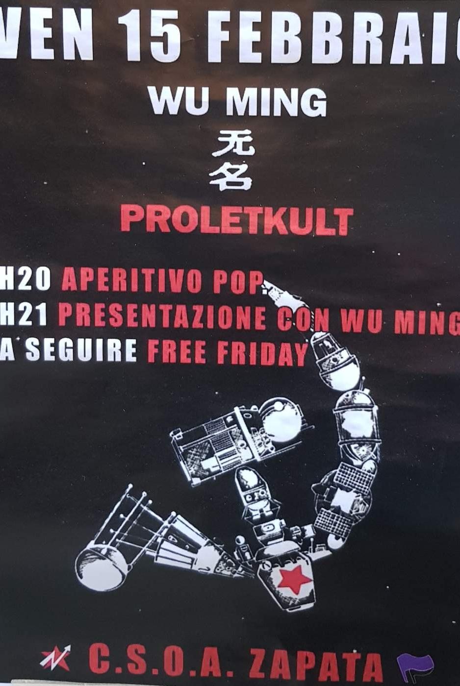 Wu Ming CSOA Zapata Via San Pier d'Arena 36, 16151 Genova Dal 15/02/2019 Al 15/02/2019 20:00 - 02:00