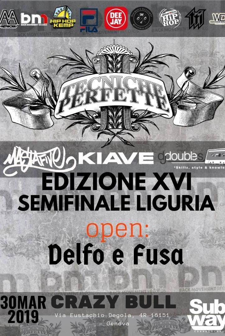 Tecniche Perfette XVI - Semifinale Liguria Crazy Bull Cafe Via Eustachio Degola 4, 16151 Genova Dal 30/03/2019 Al 30/03/2019 21:00 - 02:00